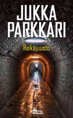 Parkkari, Jukka - Reikäjuusto, e-bok