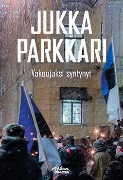 Parkkari, Jukka - Vakoojaksi syntynyt, e-bok