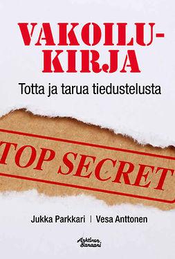 Parkkari, Vesa Anttonen Jukka - Vakoilukirja, e-kirja