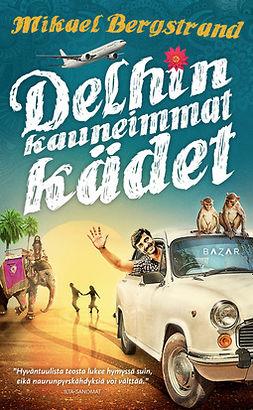 Bergstrand, Mikael - Delhin kauneimmat kädet, e-bok