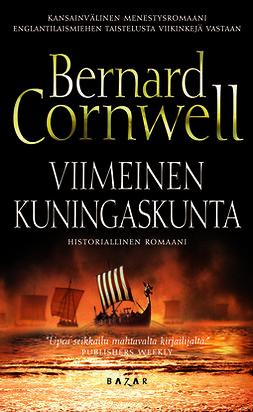 Cornwell, Bernard - Viimeinen kuningaskunta, e-kirja