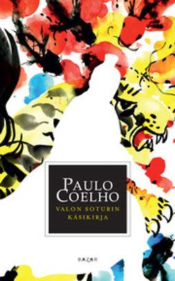 Coelho, Paulo - Valon Soturin käsikirja, e-kirja