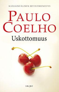 Coelho, Paulo - Uskottomuus, e-kirja