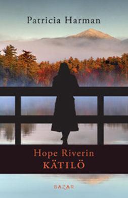 Harman, Patricia - Hope Riverin kätilö, e-kirja