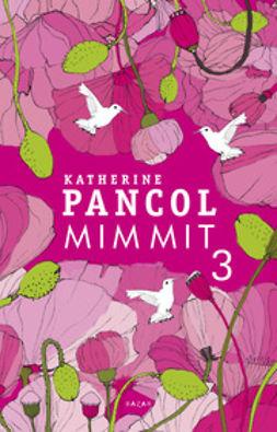 Pancol, Katherine - Mimmit 3, e-kirja