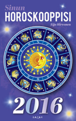Hirvonen, Eija - Sinun horoskooppisi 2016, e-kirja