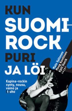 - Kun Suomi-rock puri ja löi: Kapinarockin synty, nousu, vaino ja (t)uho, e-kirja