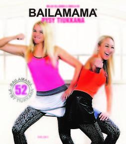 Ek, Emilia - Bailamama: Pysy tiukkana, ebook