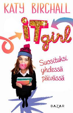 Birchall, Katy - It girl - Suosituksi yhdessä päivässä, e-kirja