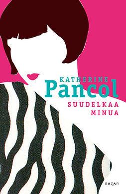 Pancol, Katherine - Suudelkaa minua, ebook