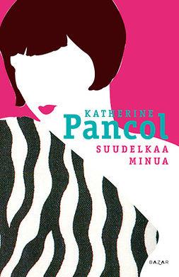 Pancol, Katherine - Suudelkaa minua, e-kirja