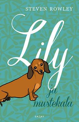 Rowley, Steven - Lily ja mustekala, ebook