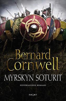 Cornwell, Bernard - Myrskyn soturit, ebook