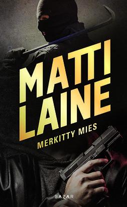 Laine, Matti - Merkitty mies, ebook