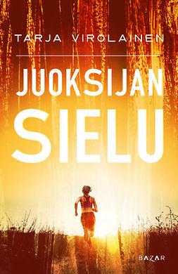 Virolainen, Tarja - Juoksijan sielu, ebook
