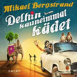 Bergstrand, Mikael - Delhin kauneimmat kädet, äänikirja