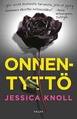 Knoll, Jessica - Onnentyttö, e-bok