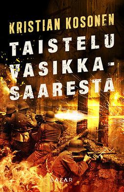 Kosonen, Kristian - Taistelu Vasikkasaaresta, ebook