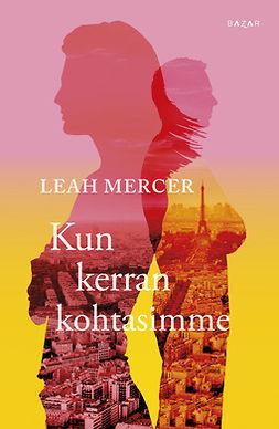 Mercer, Leah - Kun kerran kohtasimme, e-kirja