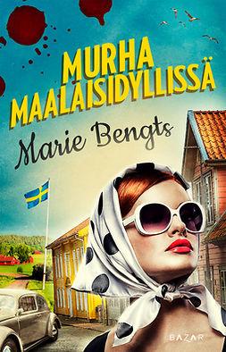 Bengts, Marie - Murha maalaisidyllissä, ebook