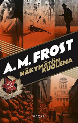 Frost, A. M. - Näkymätön kuolema, e-kirja