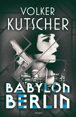 Kutscher, Volker - Babylon Berlin, e-kirja
