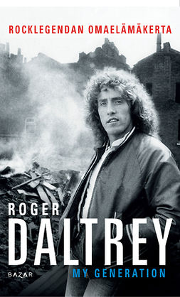 Daltrey, Roger - My Generation: Rocklegendan omaelämäkerta, ebook