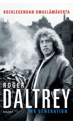 Daltrey, Roger - My Generation: Rocklegendan omaelämäkerta, e-kirja