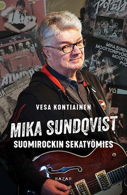 Kontiainen, Vesa - Mika Sundqvist: Suomirockin sekatyömies, e-kirja