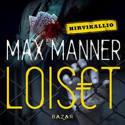 Manner, Max - Loiset, äänikirja