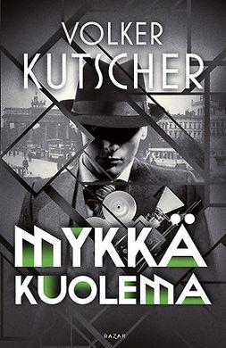 Kutscher, Volker - Mykkä kuolema, e-kirja