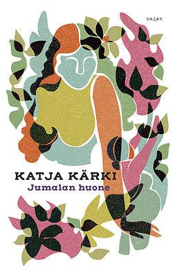 Kärki, Katja - Jumalan huone, e-bok