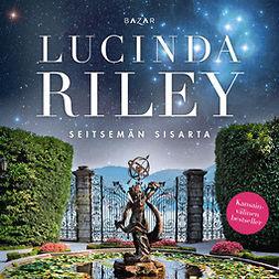 Riley, Lucinda - Seitsemän sisarta, äänikirja