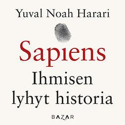 Harari, Yuval Noah - Sapiens: Ihmisen lyhyt historia, äänikirja