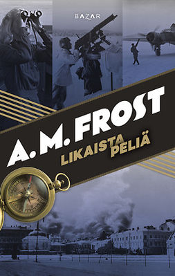 Frost, A. M. - Likaista peliä, e-kirja