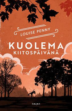 Penny, Louise - Kuolema kiitospäivänä, ebook