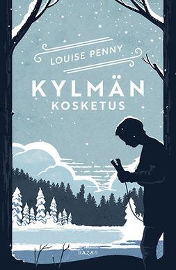 Penny, Louise - Kylmän kosketus, ebook