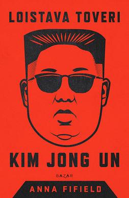 Fifield, Anna - Loistava toveri Kim Jong Un, e-kirja