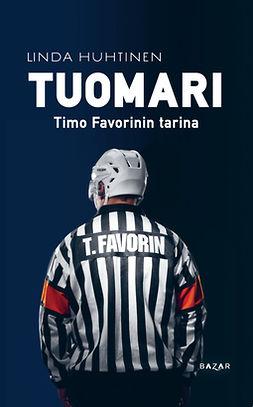 Huhtinen, Linda - Tuomari: Timo Favorinin tarina, e-bok
