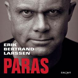 Larssen, Erik Bertrand - Paras, audiobook