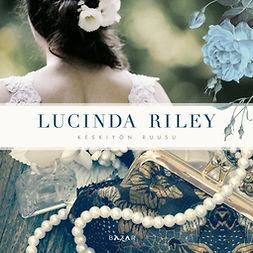 Riley, Lucinda - Keskiyön ruusu, äänikirja