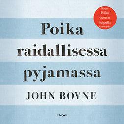 Boyne, John - Poika raidallisessa pyjamassa, äänikirja