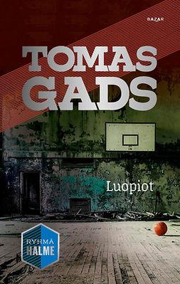 Gads, Tomas - Luopiot, ebook