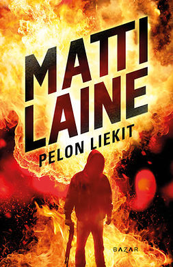 Laine, Matti - Pelon liekit, ebook
