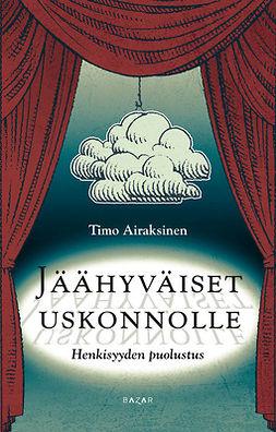Airaksinen, Timo - Jäähyväiset uskonnolle: Henkisyyden puolustus, e-kirja