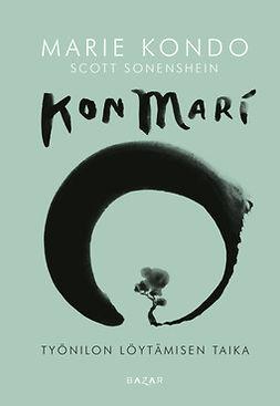 Kondo, Marie - KonMari – Työnilon löytämisen taika, e-bok