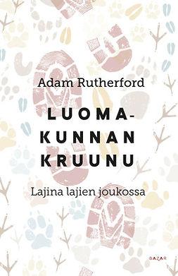 Rutherford, Adam - Luomakunnan kruunu: Lajina lajien joukossa, e-kirja