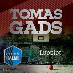 Gads, Tomas - Luopiot, äänikirja