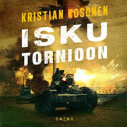 Kosonen, Kristian - Isku Tornioon, äänikirja