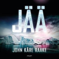 Raake, John Kåre - Jää, äänikirja